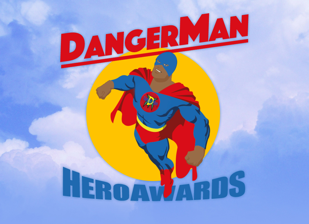 Danger Man Hero Awards
